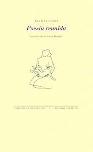 Libro: Poesía reunida - Ilce Gómez, Ana