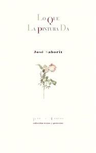 Libro: Lo que la pintura da - Saborit, Jose