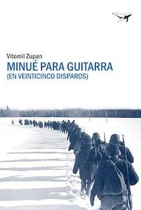 Libro: Minué para guitarra (en veinticinco disparos) - Zupan, Vitomil