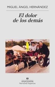 Libro: El dolor de los demás - Hernández, Miguel Ángel