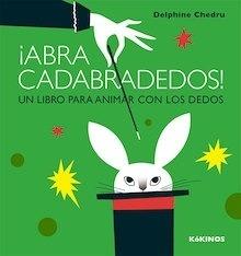 Libro: ¡Abracadabradedos! Un libro para animar con los dedos. - Chedru, Delphine