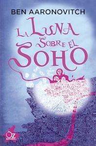 Libro: La luna sobre el Soho - Aaronovitch, Ben