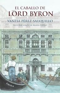 Libro: El caballo de Lord Byron - Pérez-Sauquillo, Vanesa