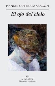Libro: El ojo del cielo - Gutierrez Aragon, Manuel