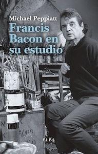 Libro: Francis Bacon en su estudio - Peppiatt, Michael