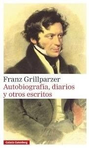 Libro: Autobiografía, diarios y otros escritos - Grillparzer Franz