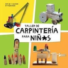 Libro: Taller de carpintería para niñ*s - Rittermann, Susan