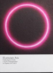 Libro: El principio Asia 'China, Japón e India y el arte contemporáneo en España  (1957 - 2017)' -