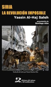 Libro: Siria, la revolución imposible - Al Haj Saleh, Yassin
