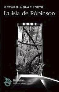 Libro: La islas de Róbinson - Uslar Pietri, Arturo
