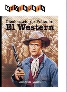 Libro: Diccionario de películas: el Western - Vallet Rodrigo, Joaquín