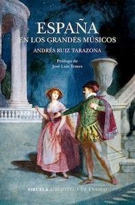Libro: España en los grandes músicos - Ruiz Tarazona, Andrés