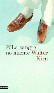 Libro: La sangre no miente - Kirn, Walter