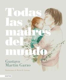 Libro: Todas las madres del mundo - Martin Garzo, Gustavo