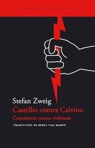 Libro: Castellio contra Calvino. Conciencia contra Violencia. - Zweig, Stefan