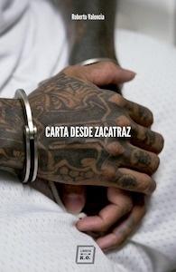 Libro: Carta desde Zacatraz - Valencia, Roberto