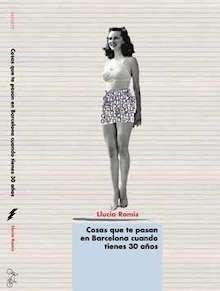 Libro: Cosas que te pasan en Barcelona cuando tienes 30 años - Ramis, Llucia