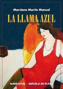 Libro: La llama azul - Martín Manuel, Marciano (1957-)