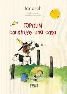 Libro: Topolín construye una casa - Janosch