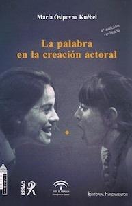 Libro: La palabra en la creación actoral (4º edición revisada) - Osipovna Knebel, Maria