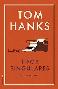Libro: Tipos singulares - Hanks, Tom