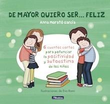 Libro: De mayor quiero ser... feliz - Morató García, Anna