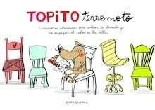 Libro: Topito Terremoto. 'Cuaderno de actividades para centrar la atención y no despegar el culo de la silla' - Llenas, Anna