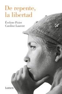 Libro: De repente, la libertad - Évelyne Pisier