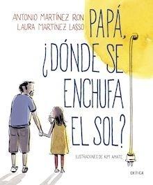 Libro: Papá, ¿dónde se enchufa el sol? - Martínez Ron, Antonio