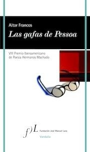 Libro: Las gafas de Pessoa - Francos Ajona, Aitor