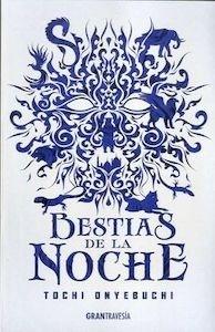 Libro: Bestias de la noche - Onyebuchi, Tochi