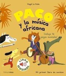 Libro: Paco y la música africana. Libro musical - Le Huche, Magali