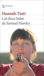 Libro: Las doce balas de Samuel Hawley - Tinti, Hannah