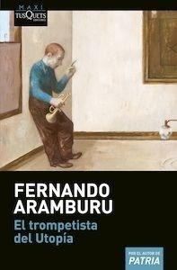 Libro: El trompetista del Utopía - Aramburu, Fernando
