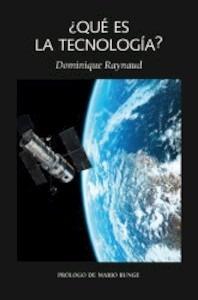 Libro: Qué es la tecnología? - Raynaud, Dominique