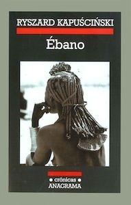 Libro: Ebano - Kapuscinski, Ryszard