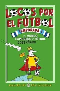 Libro: Locos por el fútbol. 'Temporada 1' - Bellos, Álex