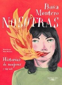 Libro: Nosotras. 'Historias de mujeres y algo más' - Montero, Rosa