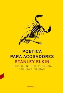 Libro: Poética para acosadores 'nueve cuentos de violencia, locura y soledad' - Elkin, Stanley