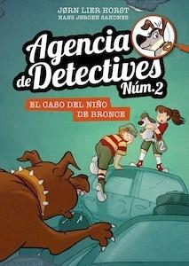 Libro: Agencia de Detectives Núm. 2 - 7. El caso del niño de bronce - Horst, Jorn Lier