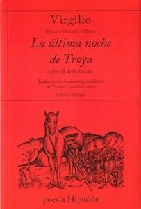 Libro: La última noche de Troya (libro II de la Eneida) - Virgilio