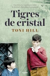 Libro: Tigres de cristal - Hill Gumbao, Toni