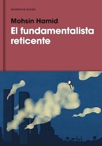Libro: El fundamentalista reticente - Hamid, Mohsin
