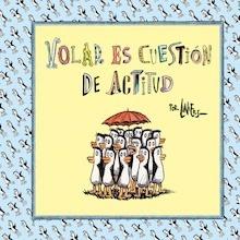 Libro: Volar es cuestión de actitud - Liniers