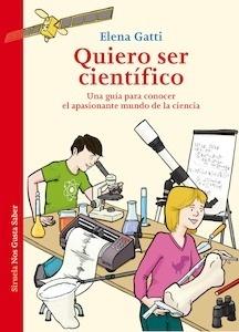 Libro: Quiero ser científico - Gatti, Elena
