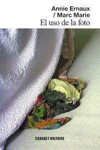 Libro: El uso de la foto - Ernaux, Annie