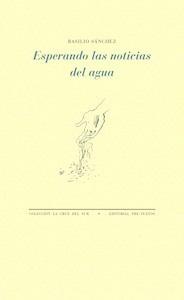 Libro: Esperando las noticias del agua - Sanchez, Basilio
