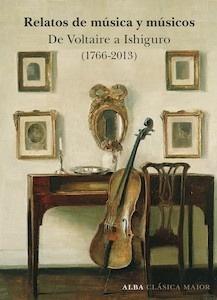 Libro: Relatos de música y músicos 'de Voltaire a Ishiguro   (1766 - 2013)' -