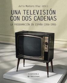 Libro: Una televisión con dos cadenas - Montero, Julio