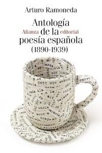 Libro: Antología de la poesía española (1890-1939) - Ramoneda, Arturo